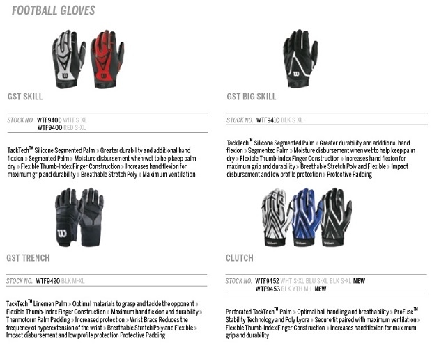 "The Wilson ""GST Skill"" (WRs, DBs, RBs, QBs), ""Clutch"" (WRs, DBs, RBs, QBs), ""GST Big Skill"" (TEs, DEs, LBs, RBs), and ""GST Trench"" (OL/DL), some of the most trusted football gloves on the market."